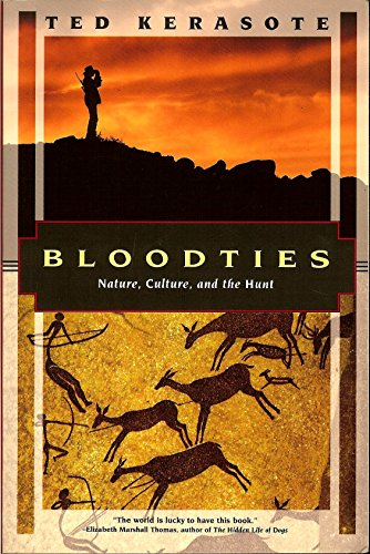 Bloodties: Nature, Culture, and the Hunt (Kodansha Globe)