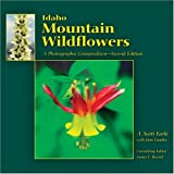 Idaho Mountain Wildflowers, A. Scott Earle, 1591520444