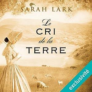 Le cri de la terre (Trilogie Sarah Lark 3) Hörbuch