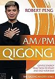 qigong energy - Am / Pm Qigong: Gentle Energy Practices to Start &