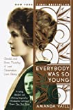 Everybody Was So Young: Gerald and Sara Murphy: A Lost Generation Love Story by Amanda Vaill front cover