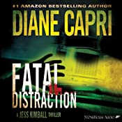 Fatal Distraction: A Jess Kimball Thriller, Book 1 | Diane Capri