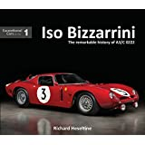 Iso Bizzarrini: The Remarkable Story of A3/C 0222 (Exceptional Cars)