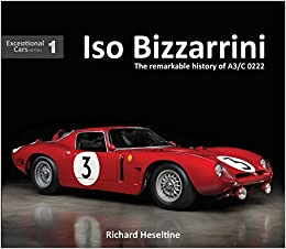 Iso Bizzarrini The Remarkable Story Of A3 C 0222 Exceptional