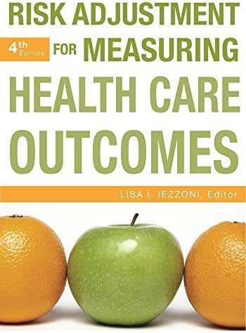 Risk Adjustment for Measuring Health Care Outcomes, Fourth Edition (AUPHA/HAP Book)