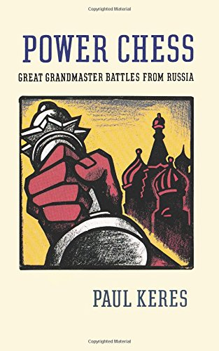 Read Online Power Chess: Great Grandmaster Battles from Russia pdf epub