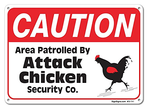 Area Partrolled By Chicken Sign, Large 10 X 7 Aluminum, For Indoor or Outdoor Use - By SIGO SIGNS