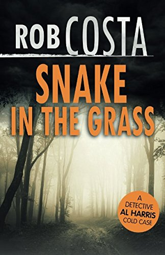 Snake in the Grass (A Detective Al Harris Cold - Rob Canales