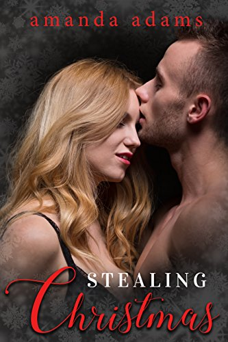 Stealing Christmas: A Billionaire Biker Bad Boy Holiday Romance (Magical Matchmaker Book 0) by [Adams, Amanda]