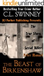 Peter Manuel: The Beast of Birkenshaw Serial Killer (Detectives True Crime Cases Book 3)