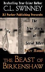 Peter Manuel: The Beast of Birkenshaw Serial Killer (Homicide True Crime Cases Book 3)