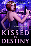 Kissed by Destiny (Sunwalker Saga Book 8)