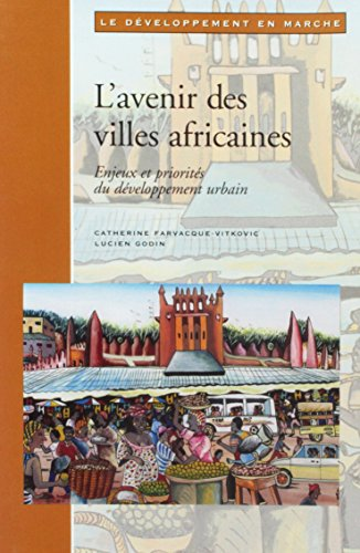The Future of African Cities: Challenges and Priorities in Urban Development (Le de?veloppement en marche) (French Editi