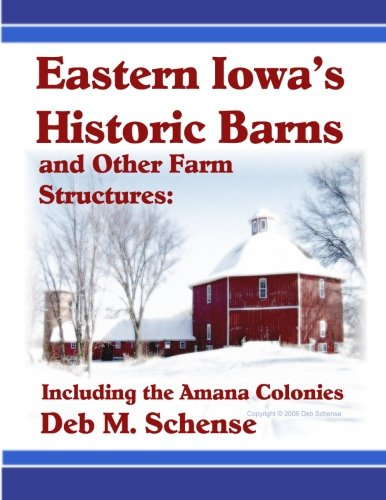 Read Online Eastern iowa's historic barns and other farm structures:  including the amana colonies PDF