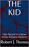 THE KID: Fifty-Second in a Series of Jess Williams Westerns (A Jess Williams Western Book 52)