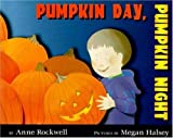 Pumpkin Day, Pumpkin Night, Anne F. Rockwell, 0802786979