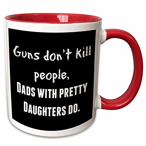 Xander funny quotes - Guns dont kill people, Dads with pretty daughters do - 11oz Two-Tone Red Mug (mug_214404_5)