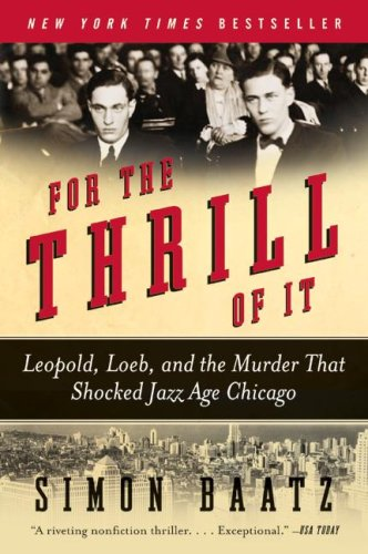 Download For the Thrill of It: Leopold, Loeb, and the Murder That Shocked Jazz Age Chicago pdf epub