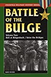 img - for The Battle of the Bulge: Hell at B++tgenbach/Seize the Bridges (Stackpole Military History Series) book / textbook / text book