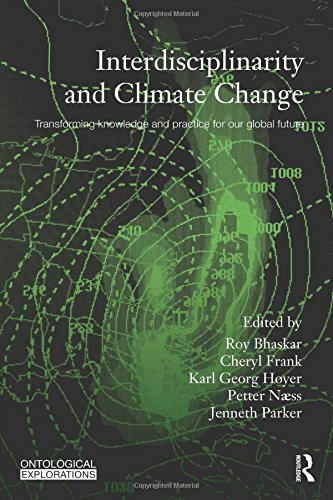 Interdisciplinarity and Climate Change: Transforming Knowledge and Practice for Our Global Future (Ontological Explorati
