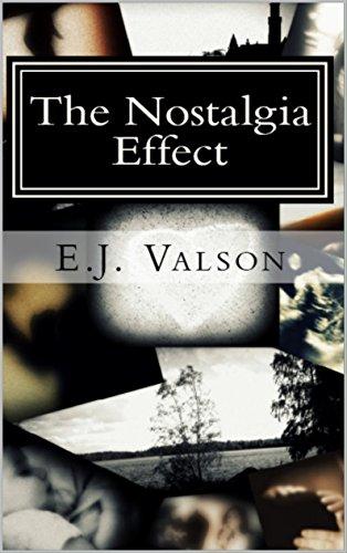 The Nostalgia Effect by E.J. Valson