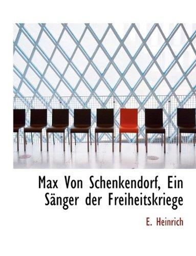 Read Online Max Von Schenkendorf, Ein Sanger Der Freiheitskriege PDF