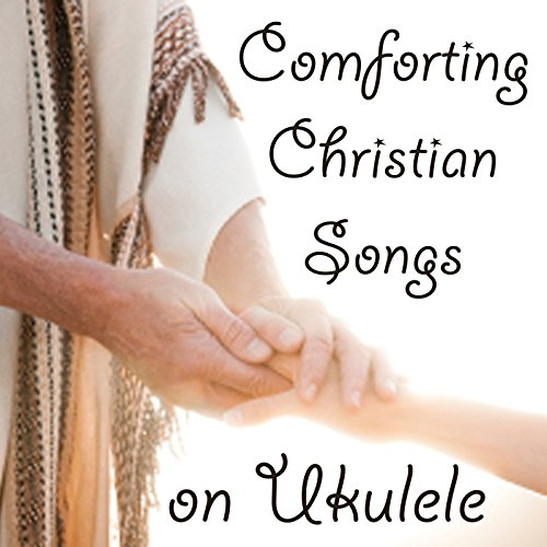 Comforting christian songs