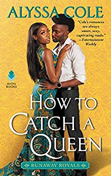 How to Catch a Queen: Runaway Royals by [Cole, Alyssa]