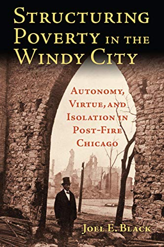 Structuring Poverty in the Windy City: Autonomy, Virtue,