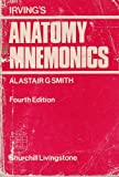 Irving's Anatomy Mnemonics, Smith, Alastair G., 0443002533