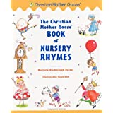 The Christian Mother Goose Book of Nursery Rhymes