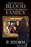 Don't Have to be Blood to be Family (The Family Book 1)