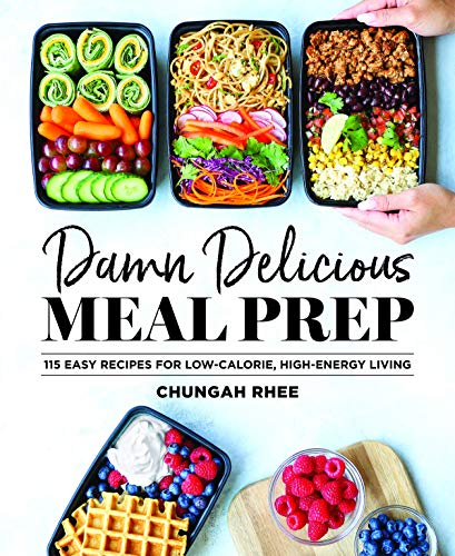 Damn Delicious Meal Prep: 115 Easy Recipes for Low-Calorie, High-Energy Living (Best Sunday Breakfast Recipes)