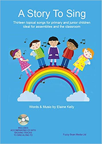 A Story to Sing: Amazon co uk: Elaine Kelly, Robert Kelly: Books
