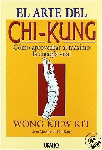 El Arte Del Chi Kung Medicinas Complementarias Spanish Edition Wong Kiew Kit Wong Kiew Kit 9788479531188 Books