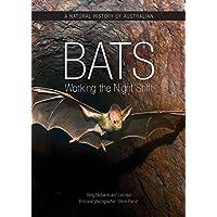 A Natural History of Australian Bats: Working the Night Shift