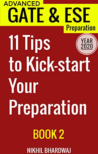 Year 2020: Advanced GATE & ESE Preparation Book 2: 11 Tips to Kick Start Your Preparation: Also useful for BARC, DRDO, ISRO, DMRC, LMRC, SSC JE, HSSB, DSSSB