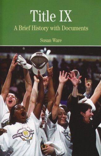 Title IX: A Brief History wtih Documents (The Bedford Series in History And Culture)