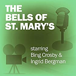 The Bells of St. Mary's (Dramatized)