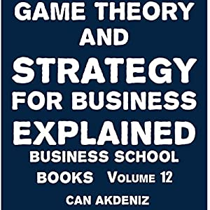 Game Theory and Strategy for Business Explained Audiobook