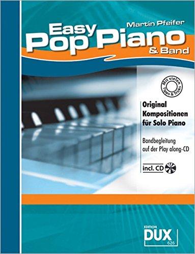 Easy Pop Piano & Band: Original Kompositionen für Solo Piano