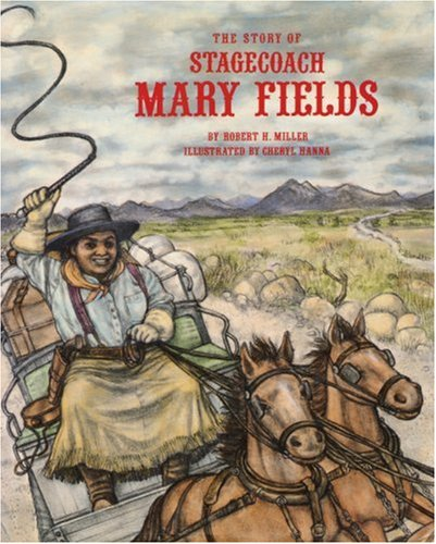 The Story of Stagecoach Mary Fields (Stories of the Forgotten West)