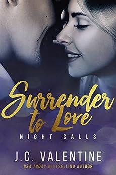 Surrender to Love (Night Calls Book 3) by [Valentine, J.C.]