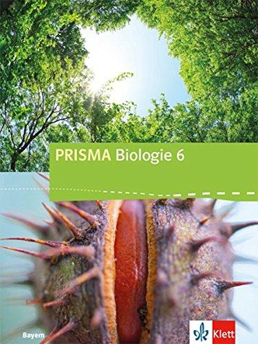 PRISMA Biologie 6. Ausgabe Bayern  Schülerbuch Klasse 6  PRISMA Biologie. Ausgabe Für Bayern Ab 2017