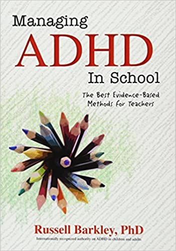 Buy Managing Adhd In Schools The Best Evidence Based Methods For