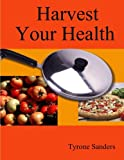 img - for Harvest Your Health book / textbook / text book