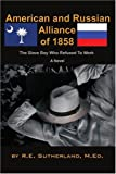 img - for American and Russian Alliance of 1858: The Slave Boy Who Refused To Work book / textbook / text book
