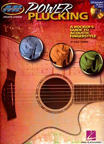 Power Plucking: A Rocker's Guide to Acoustic Fingerstyle Guitar Bk/Cd ()