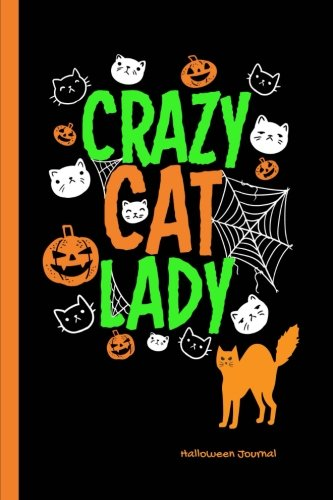 Crazy Cat Lady Halloween Journal: Wide Ruled Journal Paper, Daily Writing Notebook Paper, 100 Lined Pages 6 x 9, Cute Orange Pumpkins & Cat Faces Exercise Planning Book