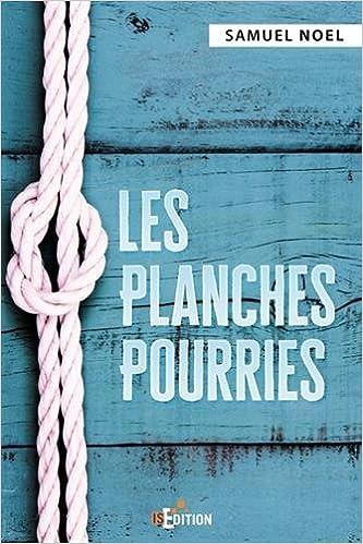 Les Planches Pourries - Samuel Noel (2018) sur Bookys